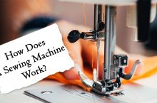 All About Sewing Machine, How It Works?