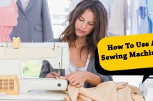 Tips and Tricks Sewing Machine Basics For Beginners